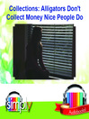 Collections (MP3): Alligators Don't Collect Money Nice People Do!