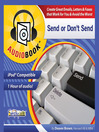 Send or Don't Send (MP3): Create Great Emails, Letters & Faxes & Avoid the Worst