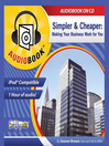 Simpler & Cheaper (MP3): Henry Ford to Google, Making Your Business Work