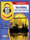 Team Building (MP3): Creating, Focusing & Energizing Teams