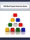 1500 Most Popular Idioms in America (MP3): Cliches, Phrases & Slang too!
