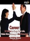 Career 10 Rules (MP3): Keep Your Job, Make More Money & Get Promoted