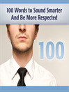 100 Words to Sound Smarter & Be More Respected (MP3)
