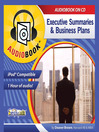 Executive Summaries & Business Plans (MP3): Writing & Reading Them