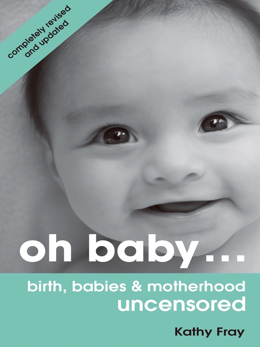 Oh Baby... (eBook): Birth, Babies & Motherhood Uncensored