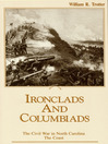 Ironclads and Columbiads (eBook): The Civil War in North Carolina: The Coast