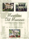 Marvelous Old Mansions and Other Southern Treasures (eBook)