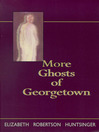 More Ghosts of Georgetown (eBook)