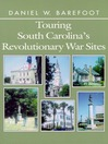 Touring South Carolina's Revolutionary War Sites (eBook)