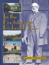 In the Footsteps of Robert E. Lee (eBook)