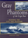 Gray Phantoms of the Cape Fear (eBook): Running the Civil War Blockade