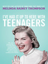 I've Had It Up to Here with Teenagers (eBook)