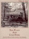 Silk Flags & Cold Steel (eBook): The Civil War in North Carolina: The Piedmont