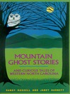 Mountain Ghost Stories and Curious Tales of Western North Carolina (eBook)