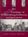 Hauntings of Williamsburg, Yorktown, and Jamestown (eBook)