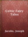 Celtic Fairy Tales.