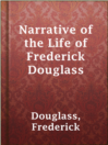 Narrative of the life of Frederick Douglass [eBook] : an American slave