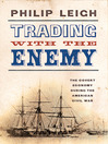Trading with the Enemy (eBook): The Covert Economy During the American Civil War