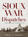 Sioux War Dispatches (eBook): Reports from the Field, 1876-1877