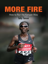 More Fire (eBook): How to Run the Kenyan Way