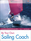 Be Your Own Sailing Coach (eBook): 20 Goals for Racing Success