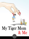 My Tiger Mom & Me (eBook)