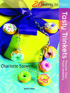 20 to Make: Tasty Trinkets (eBook): Polymer Clay Food Jewellery