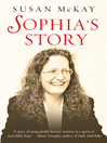 Sophia's Story (eBook): A Story of the Unspeakable Horror of Child Abuse