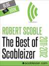 The Best of Scobleizer 2011-2012 (eBook)