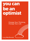 You Can be an Optimist (eBook): Change Your Thinking, Change Your Life
