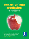 Nutrition and Addiction (eBook): A handbook