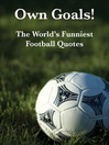 Own Goals! (eBook): The World's Funniest Football Quotes