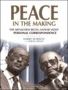 Peace in the Making (eBook): The Menachem Begin - Anwar Sadat Personal Correspondence