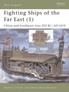 Fighting Ships of the Far East (1) (eBook): China and Southeast Asia 202 BC-AD 1419