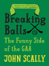 Breaking Balls (eBook): The Funny Side of the GAA