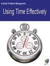A Guide to Better Management Using Time Effectively (eBook)