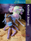 20 to Make: Knitted Aliens (eBook)