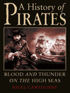 A History of Pirates (eBook): Blood and Thunder on the High Seas