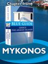 Mykonos (eBook): From Blue Guide Greece the Aegean Islands