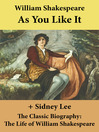 As You Like It and the Classic Biography (eBook): The Life of William Shakespeare