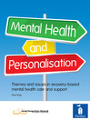 Mental Health and Personalisation (eBook): Themes and issues in recovery-based mental health care and support