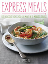 Express Dinners (eBook): 175 Delicious Dishes You Can Make in 30 Minutes or Less