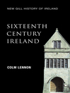 Sixteenth-Century Ireland (New Gill History of Ireland 2) (eBook): The Incomplete Conquest – Irish Landlords and the Extension of English Royal Power