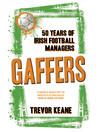 Gaffers (eBook): 50 Years of Irish Football Managers
