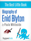 Enid Blyton (eBook): Biography of the Author Behind Noddy, the Famous Five, and the Secret Seven