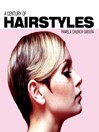 A Century of Hairstyles (eBook)