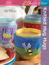 20 to Make: Knitted Mug Hugs (eBook)