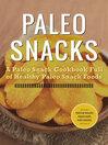Paleo Snacks (eBook): A Paleo Snack Cookbook Full of Healthy Paleo Snack Foods