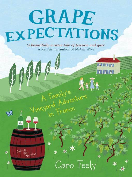 Grape Expectations (eBook): A Family's Vineyard Adventure in France