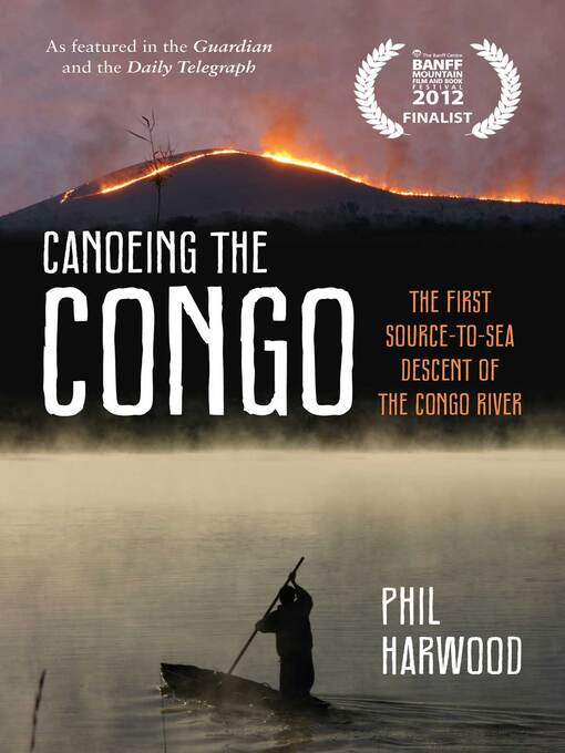 Canoeing the Congo (eBook): The First Source-to-Sea Descent of the Congo River